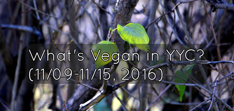 whats-vegan-yyc-1109-1115-2016-title