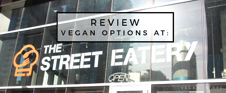 Review; Vegan Options at Street Eatery
